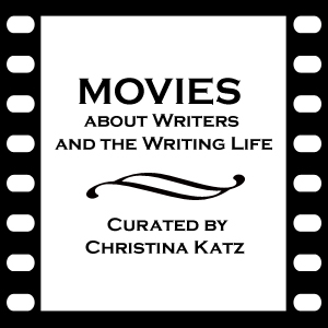 277 Movies About Writers and the Writing Life List Curated by Christina Katz