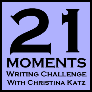 21 Moments Writing Challenge Round One With Christina Katz