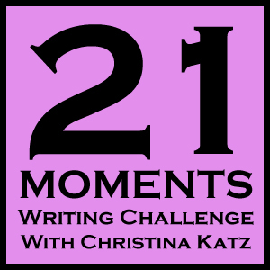 21 Moments Writing Challenge Round Three With Christina Katz