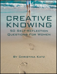 Creative Knowing, 50 Self-reflection Questions For Women By Christina Katz