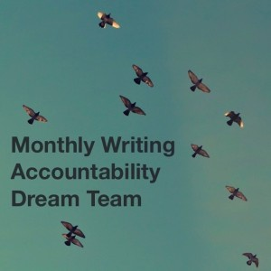 Monthly Writing Accountability Dream Team