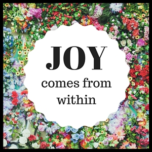Joy Comes From Within