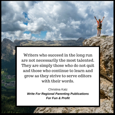 Writing For Regional Parenting Publications For Fun & Profit Quote By Christina Katz